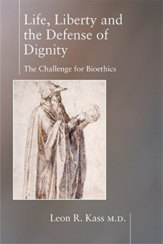 9781893554559: Life Liberty & the Defense of Dignity: The Challenge for Bioethics
