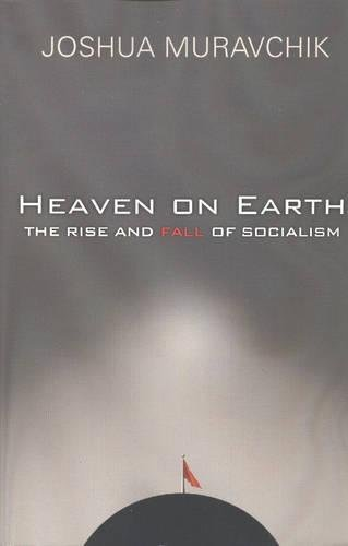9781893554788: Heaven On Earth: The Rise and Fall of Socialism (Brief Encounters)