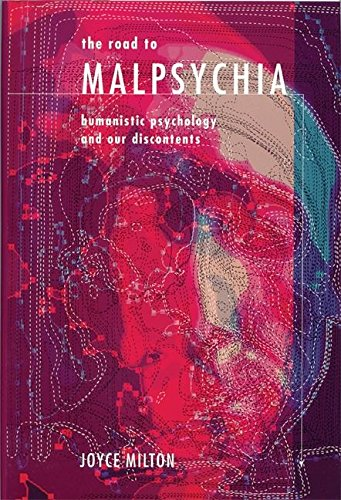 9781893554795: The Road to Malpsychia: Humanistic Psychology and Our Discontents