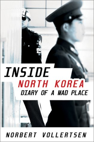 9781893554870: Inside North Korea: Diary of a Mad Place