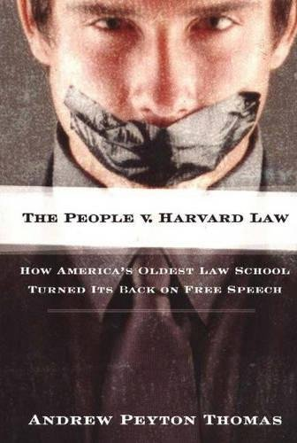 9781893554986: The People V Harvard Law: How America s Oldest Law School Turned Its Back on Free Speech