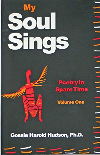 My soul sings: Poetry in spare time: Hudson, Gossie Harold