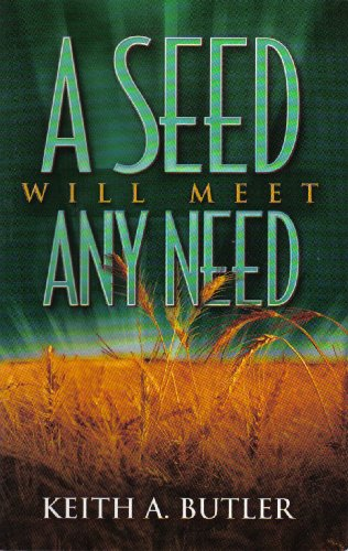 A Seed Will Meet Any Need: Butler, Keith