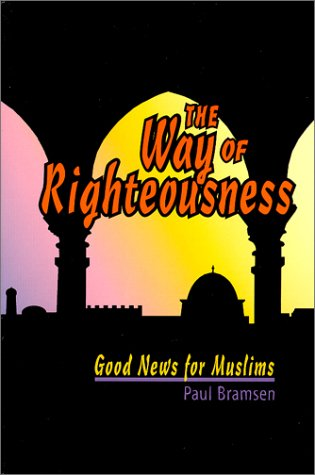 The Way of Righteousness: Bramsen, Paul D.