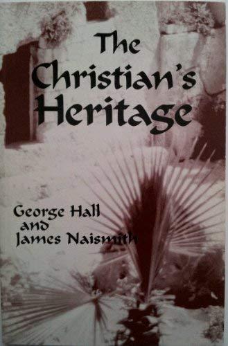 The Christian's heritage: Hall, George