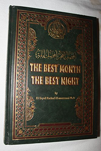 "The Best Month - The Best Night (""The Best Month The Night): Ph.D El-Sayed Rachad El-Moussaoui"
