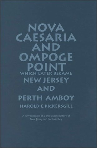 9781893582019: Nova Caesaria and Ompoge Point: Which Later Became New Jersey and Perth Amboy