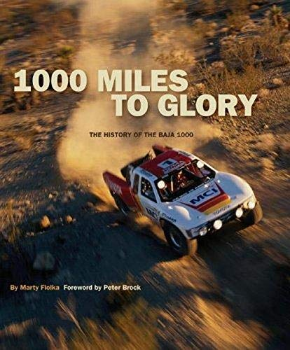 9781893618367: 1000 Miles to Glory: The History of the Baja 1000