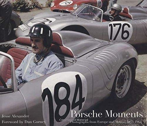 Porsche Moments: Photographs from Europe and Mexico, 1953-1962 (9781893618701) by Jesse Alexander