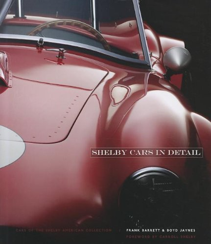 9781893618947: Shelby Cars in Detail: Cars of the Shelby American Collection