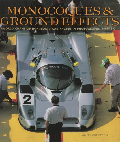 9781893618978: Monocoques & Ground Effects: World Championship Sports Car Racing in Photographs, 1982-1992