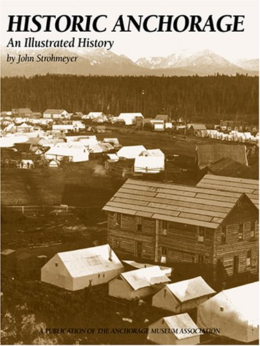 9781893619210: Historic Anchorage: An Illustrated History