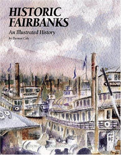 9781893619241: Historic Fairbanks