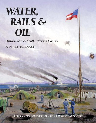 Water, Rails & Oil: Historic Mid &?South Jefferson County (Community Heritage) (9781893619609) by McDonald, Archie P.