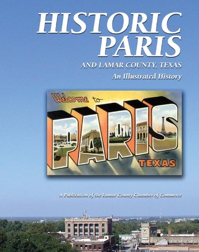 9781893619715: Historic Paris and Lamar County, Texas: An Illustrated History (Community Heritage)