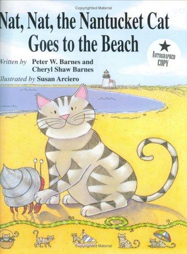 Nat Nat the Nantucket Cat Goes to the Beach: Barnes, Peter W.; Barnes, Cheryl Shaw