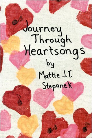 Journey Through Heartsongs: Mattie J. T. Stepanek