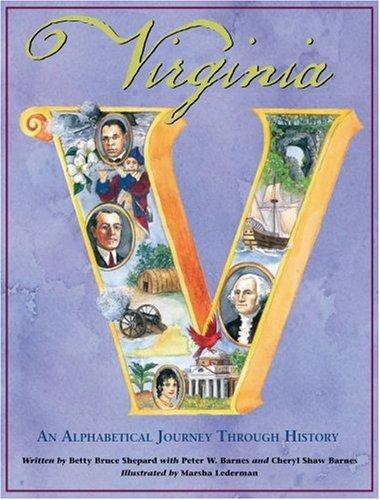 Virginia: An Alphabetical Journey Through History: Betty B. Shepard;
