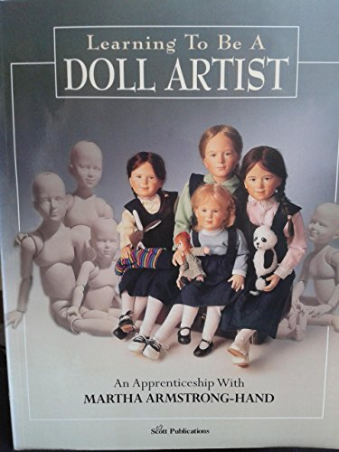 LEARNING TO BE A DOLL ARTIST (Signed by Author) (Signed by Author): Armstrong-Hand, Martha