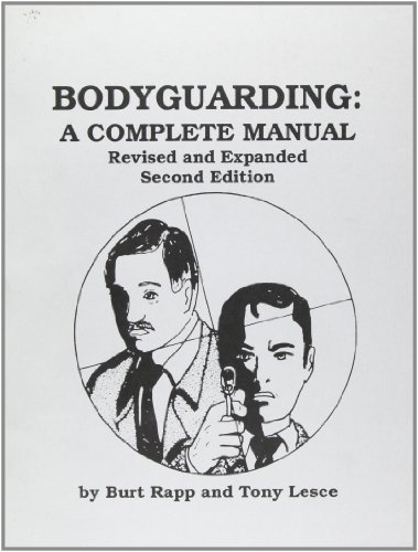9781893626065: Bodyguarding: A Complete Manual