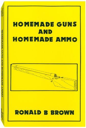 9781893626119: Homemade Guns & Homemade Ammo