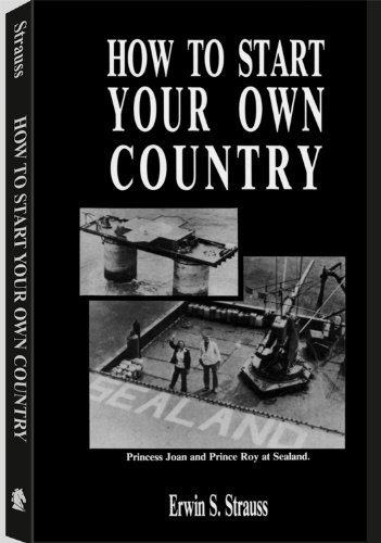 9781893626157: How to Start Your Own Country