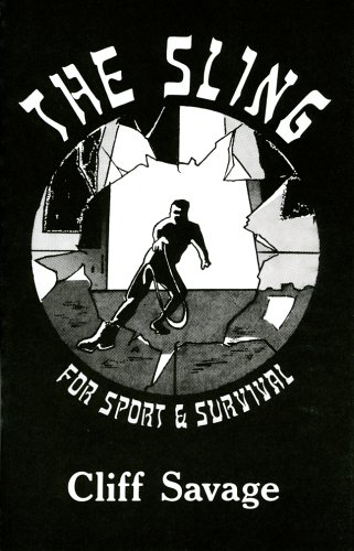 9781893626171: The Sling for Sport and Survival