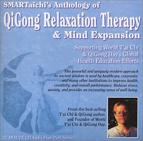 Anthology of QiGong Relaxation Therapy & Mind Expansion (Stress Relief, Anxiety Relief, ...
