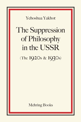 The Suppression of Philosophy in the USSR (The 1920s and 1930s): Yakhot, Yehoshua