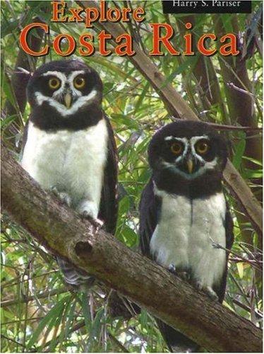 Explore Costa Rica, 5th Edition: Pariser, Harry S.