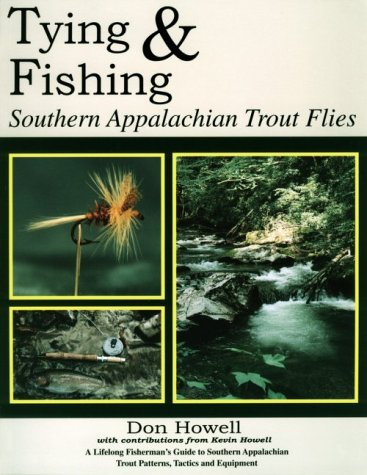 Tying and Fishing Southern Appalachian Trout Flies: Howell, Don