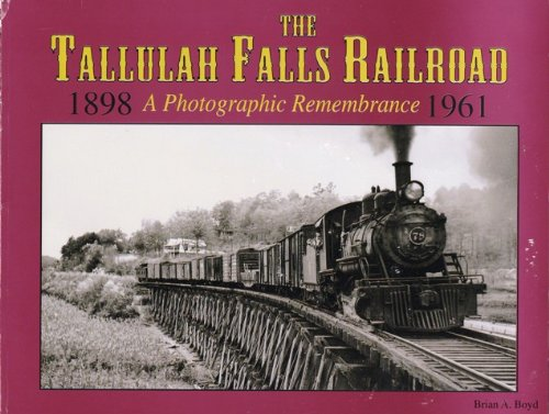 The Tallulah Falls Railroad: A photographic remembrance (1893651061) by Boyd, Brian A