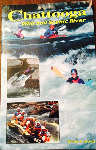 The Chattooga: Wild and Scenic River (9781893651098) by Brian A. Boyd