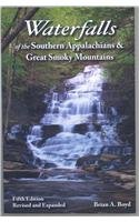Waterfalls of the Southern Appalachians & Great Smoky Mountains (9781893651166) by Brian A. Boyd
