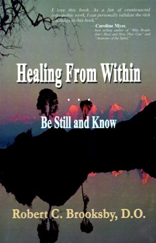 9781893652712: Healing from Within: Be Still and Know
