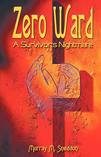9781893652859: Zero Ward: A Survivor's Nightmare