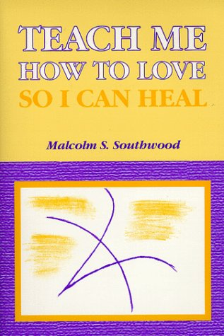 9781893657014: Teach Me How to Love So I Can Heal
