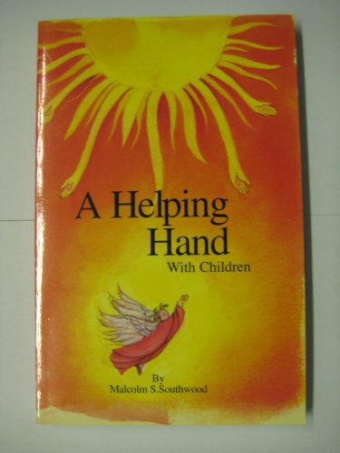 A Helping Hand: with Children: Southwood, Malcolm S.