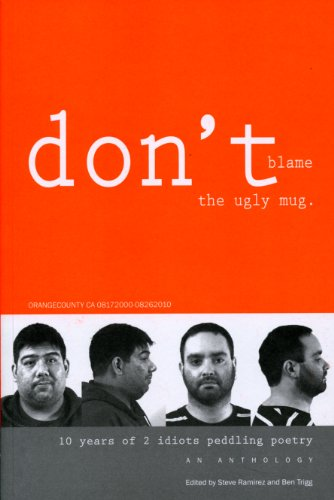 9781893670730: Don't Blame the Ugly Mug: 10 Years of 2 Idiots Peddling Poetry
