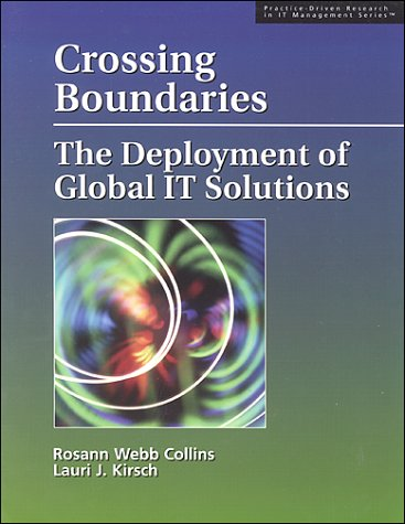 9781893673014: Crossing Boundaries: The Deployment of Global IT Solutions (Practice-driven research in IT management series)