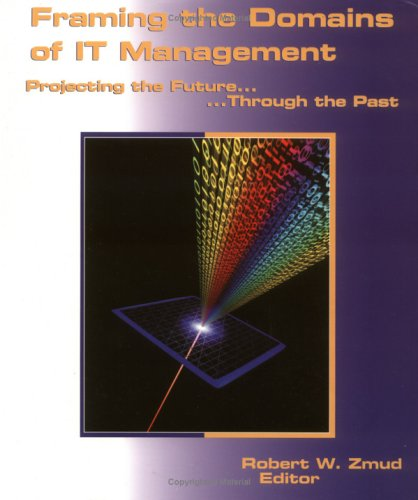 9781893673069: Framing the Domains of IT Management : Projecting the Future...Through the Past
