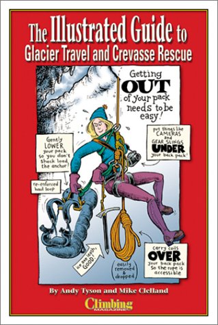 Illustrated Guide to Glacier Travel & Crevasse Rescue