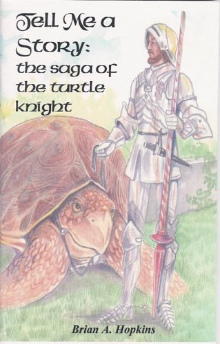 9781893687363: Tell Me a Story: The Saga of the Turtle Knight