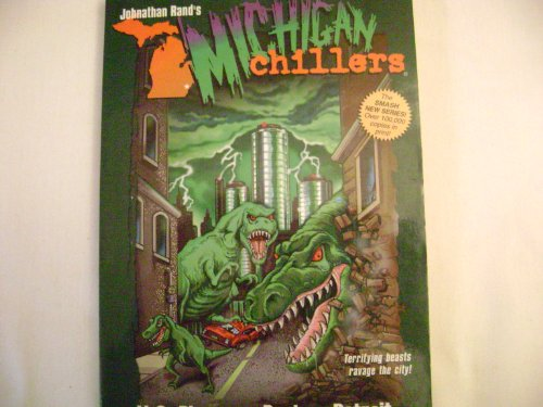Michigan Chillers #8 Dinosaurs Destroy Detroit: Jonathan Rand