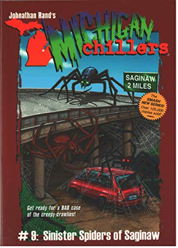 Michigan Chillers #9 Sinister Spiders or Saginaw: Jonathan Rand
