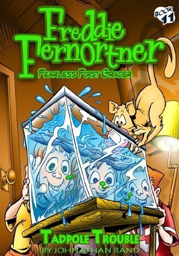 Tadpole Trouble (Freddie Fernortner, Fearless First Grader, Book 11): Johnathan Rand