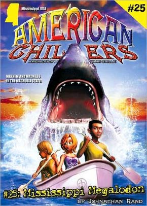 American Chillers #25 Mississippi Megalodon: Johnathan Rand