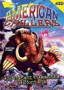 9781893699793: Mutant Mammoths of Montana (American Chillers)