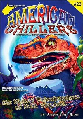 9781893699946: Wicked Velociraptors of West Virginia (American Chillers)