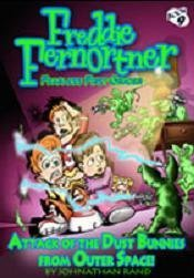 Attack of the Dust Bunnies from Outer Space (Freddie Fernortner Fearless First Grader, Book 9)